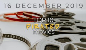 Top 10 Weekly Pirated Movies – December 16, 2019