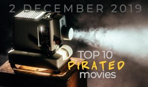 Top 10 Weekly Pirated Movies – December 2, 2019