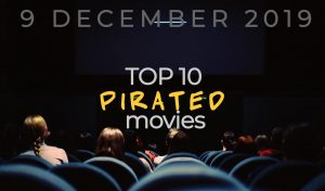 Top 10 Weekly Pirated Movies – December 9, 2019