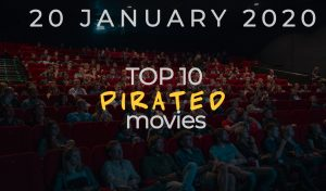 Top 10 Weekly Pirated Movies – January 20, 2020