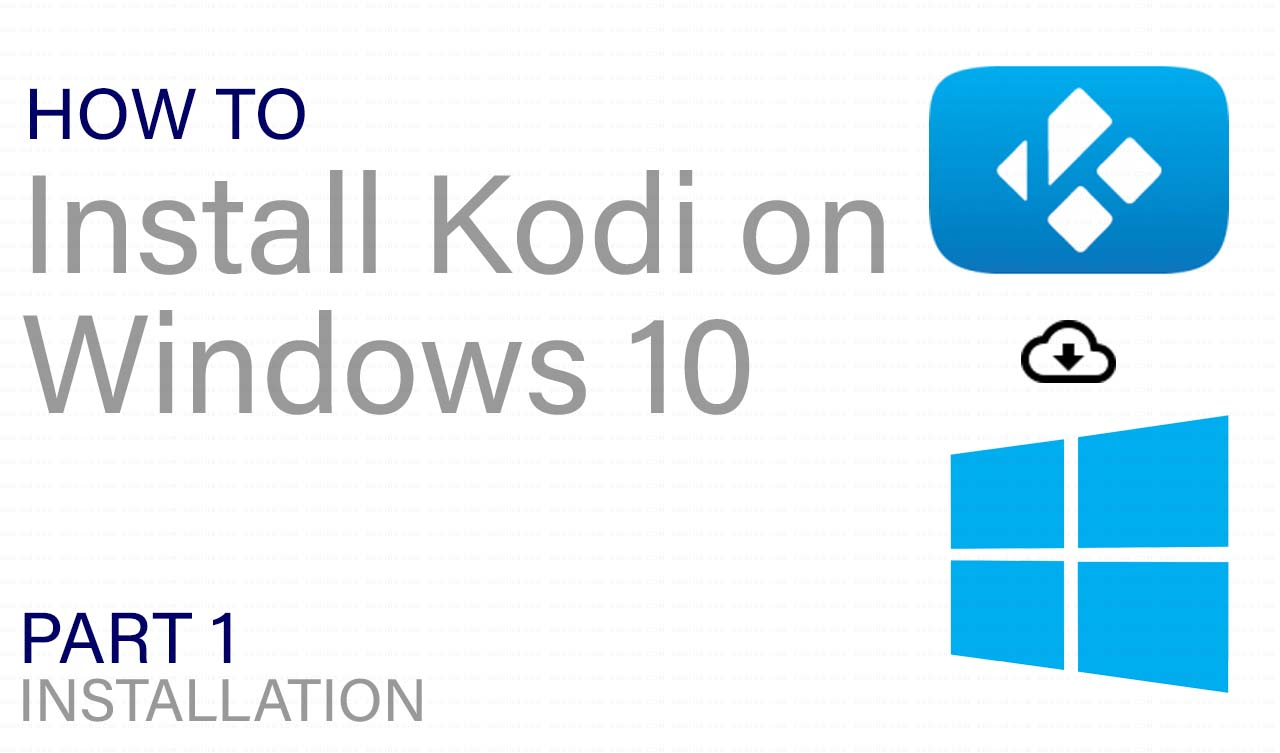 Step by Step Installation of Kodi on Windows 10 (February 2020)