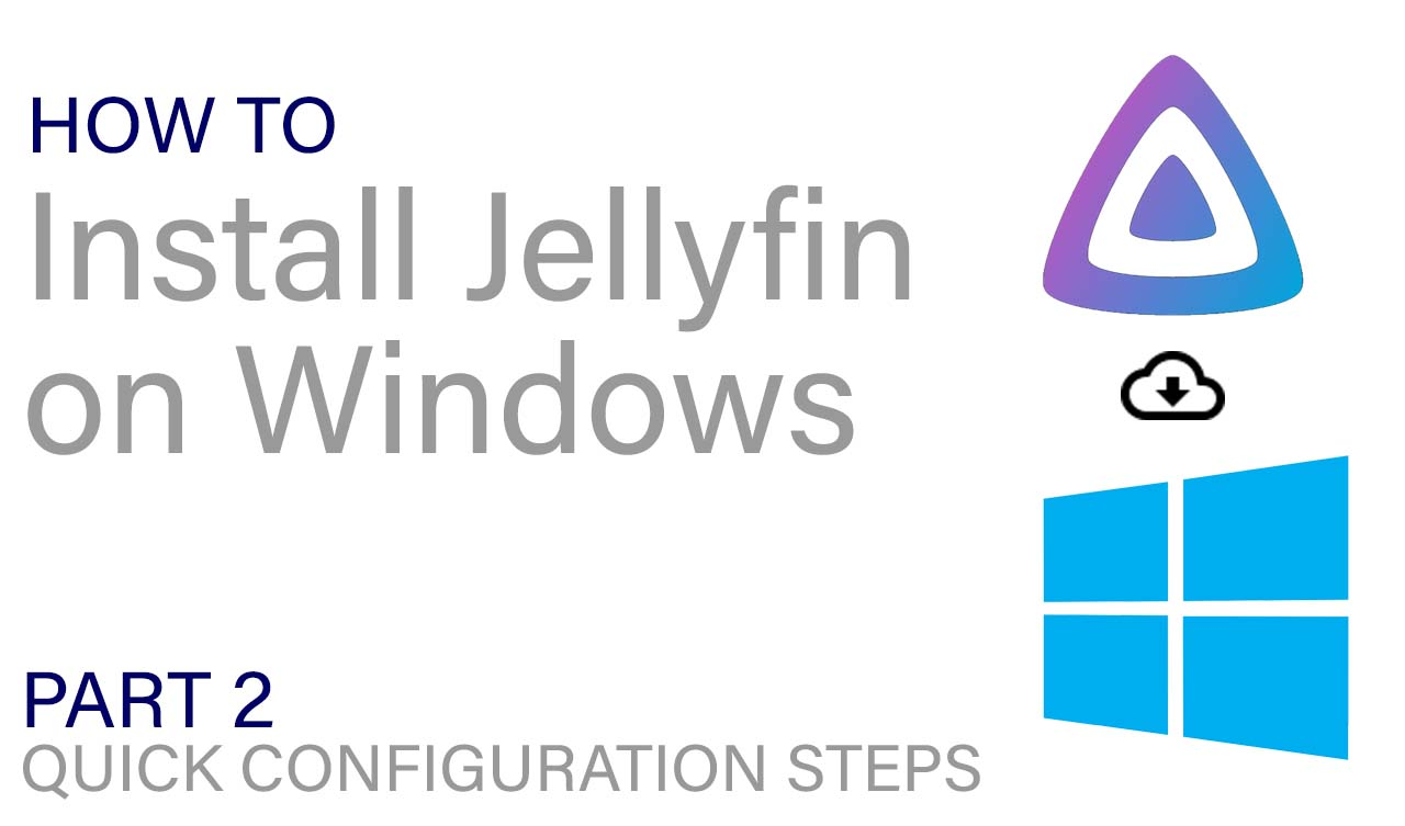 Quick Configuration Steps for Jellyfin on Windows (Updated February 2020)