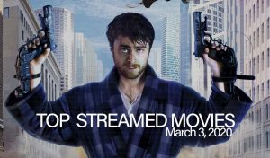 Top 10 Movies Streamed – March 2, 2020
