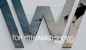 Top 10 Shows Streamed – May 12, 2020