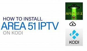 Installing Area 51 IPTV on Kodi
