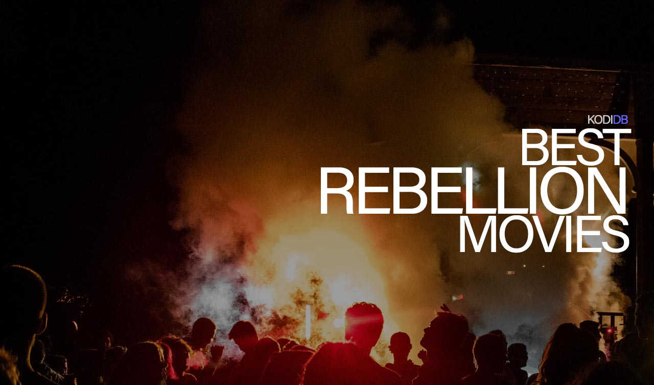 Best 5 Movies For a Rebellion